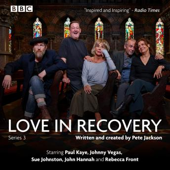 Love in Recovery: Series 3: The BBC Radio 4 comedy drama