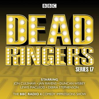 Dead Ringers: Series 17 plus Christmas Specials: The BBC Radio 4 impressions show
