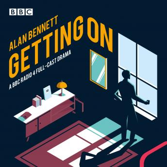 Getting On: A BBC Radio 4 full-cast drama