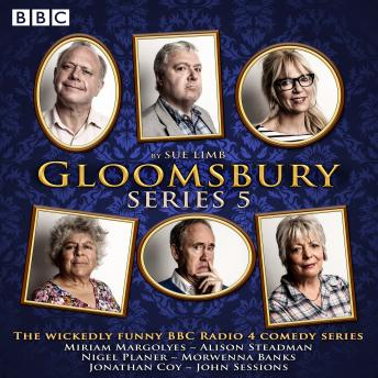 Gloomsbury: Series 5: The hit BBC Radio 4 comedy