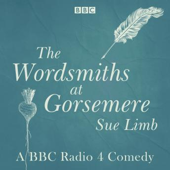 The Wordsmiths at Gorsemere: The Complete Series 1 and 2: The BBC Radio 4 Comedy
