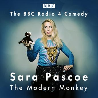 Download Sara Pascoe: The Modern Monkey by Sara Pascoe