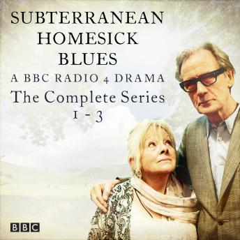 Subterranean Homesick Blues: The Complete Series 1-3: A BBC Radio 4 drama