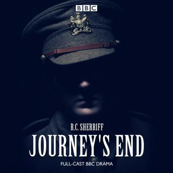 Listen to Journey's End: A BBC Radio 4 drama by R C Sherriff
