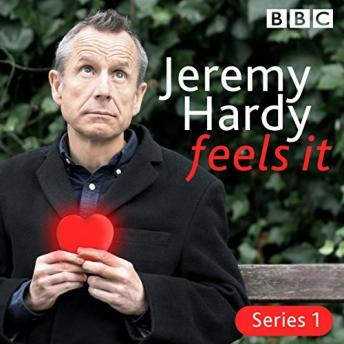 Jeremy Hardy Feels It: The BBC Radio 4 comedy