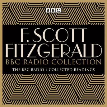 The F Scott Fitzgerald BBC Radio Collection: The BBC Radio Collected Readings
