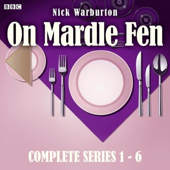 On Mardle Fen: Series 1-6: The Complete BBC Radio 4 full-cast dramas