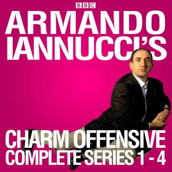 Download Armando Iannucci's Charm Offensive: Series 1-4: The Complete BBC Radio 4 Collection by Armando Iannucci