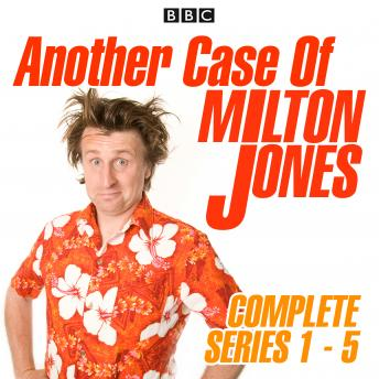 Another Case of Milton Jones: Series 1-5: The Complete BBC Radio 4 Collection