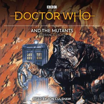Doctor Who and the Mutants: 3rd Doctor Novelisation