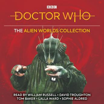 Doctor Who: The Alien Worlds Collection: Five classic novelisations of TV adventures on alien planets!