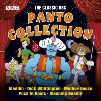 The Classic BBC Panto Collection: Puss In Boots, Aladdin, Mother Goose, Dick Whittington & Sleeping Beauty: Five live full-cast panto productions