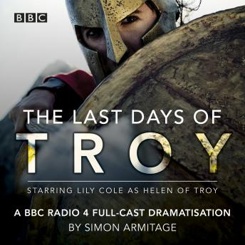 The Last Days of Troy: A BBC Radio 4 full-cast dramatisation