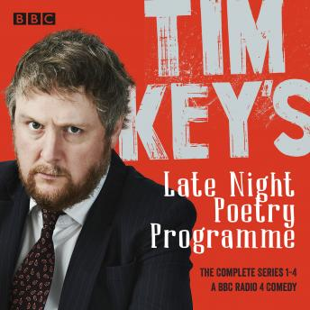 Tim Key's Late Night Poetry Programme: The Complete Series 1-4: The BBC Radio 4 comedy