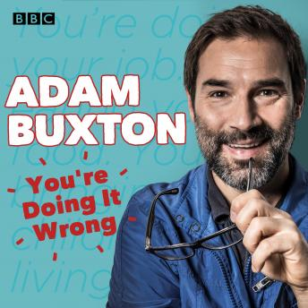 Download You're Doing It Wrong: The BBC Radio 4 series by Adam Buxton