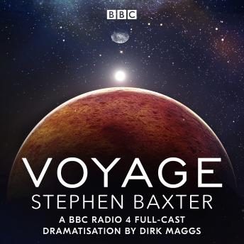 Voyage: A BBC Radio 4 full-cast dramatisation by Dirk Maggs