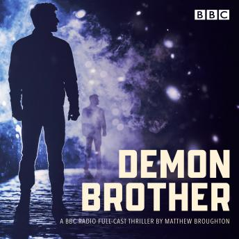 Demon Brother: A BBC Radio 4 full-cast thriller