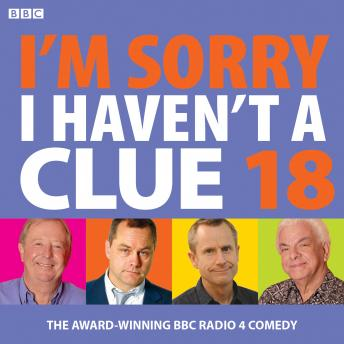 I'm Sorry I Haven't A Clue 18: The award-winning BBC Radio 4 comedy