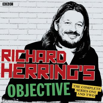 Richard Herring's Objective: The Complete Series 1 and 2: The BBC Radio 4 stand up show
