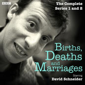 Births, Deaths and Marriages: The Complete Series 1 and 2: The BBC Radio 4 sitcom