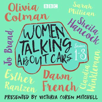 Download Women Talking About Cars: Series 1-3 by Victoria Coren Mitchell