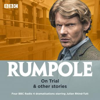 Rumpole: On Trial & other stories: Four BBC Radio 4 dramatisations