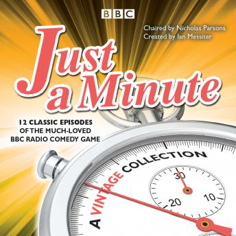 Just a Minute: A Vintage Collection: 12 classic episodes of the much-loved BBC Radio comedy game