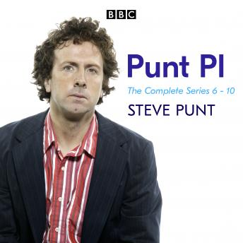 Punt PI: Series 6-10: The BBC Radio 4 comedy series