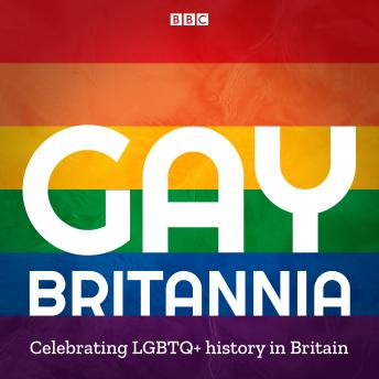 Gay Britannia: Celebrating Pride in the UK