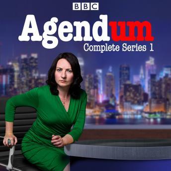 Agendum: Series 1: The BBC Radio 4 current affair pardody