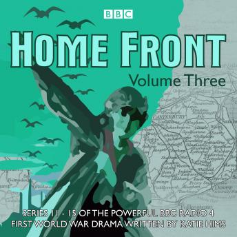 Home Front: The Complete BBC Radio Collection Volume 3, Shaun Mckenna, Richard Monks, Lucy Catherine, Sarah Daniels, Sebastian Baczkiewicz, Katie Hims