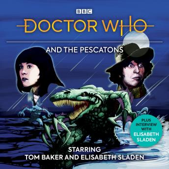 Doctor Who And The Pescatons: 4th Doctor Audio Original
