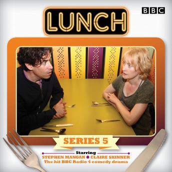 Lunch: Series 5: BBC Radio 4 comedy drama