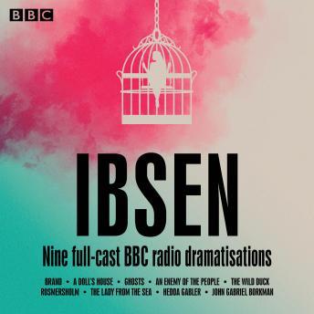 The Henrik Ibsen: Nine full-cast BBC radio dramatisations