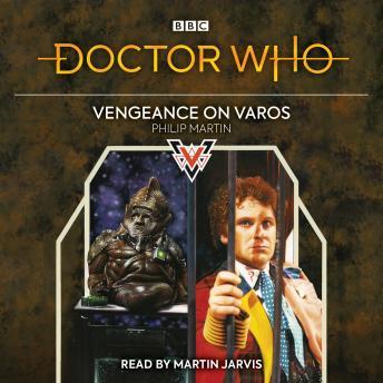 Doctor Who: Vengeance on Varos: 6th Doctor Novelisation