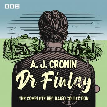 Dr Finlay: The Complete BBC Radio Collection, Aj Cronin