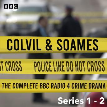 Colvil & Soames: The Complete Series 1-2: The BBC Radio 4 Crime Drama