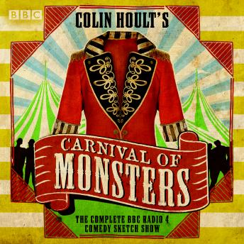 Colin Hoult's Carnival of Monsters: The Complete Series 1 and 2