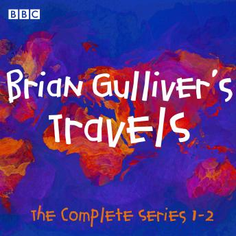 Brian Gulliver's Travels: The Complete Series 1-2