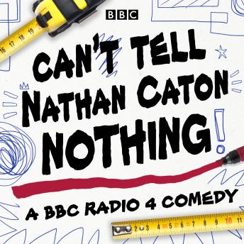 Can't Tell Nathan Caton Nothing: The Complete Series 1-3