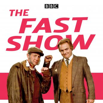 The Fast Show: Sketches from series 1 – 3 of the hit TV show and The Fast Show Live
