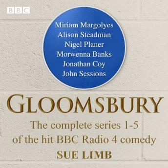 Gloomsbury: The complete series 1-5 of the hit BBC Radio 4 comedy
