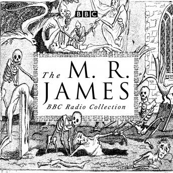 M. R. James BBC Radio Collection: Dramatisations and readings of his classic ghost stories, M.R. James