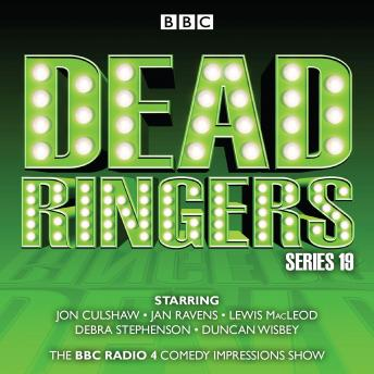 Dead Ringers: Series 19 plus Christmas Specials: The BBC Radio 4 Impressions Show