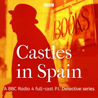 Castles in Spain: A BBC Radio 4 full-cast P.I. Detective series