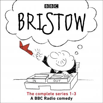 Bristow: The Complete Series 1-3 of the BBC radio 4 comedy series