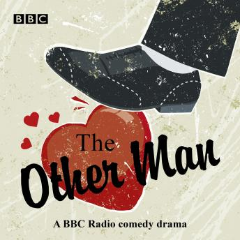 The Other Man: A BBC Radio 4 Comedy Drama