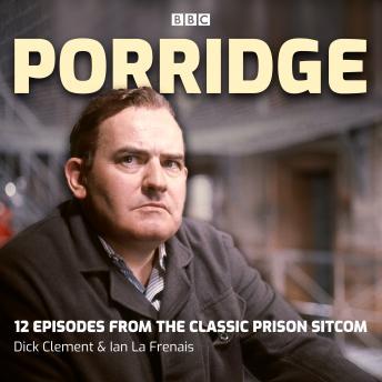 Porridge: 12 episodes from the classic prison sitcom