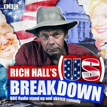 Rich Hall's (US) Breakdown: BBC Radio stand up and sketch comedy