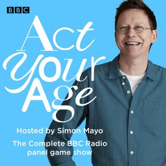 Act Your Age: The Complete BBC Radio panel game show